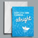 Every Little Thing Is Gonna Be Alright Greetings Card