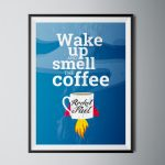 Wake Up and Smell the Coffee Poster Print