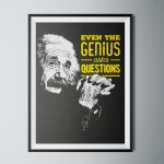 Even The Genius Ask Questions poster print